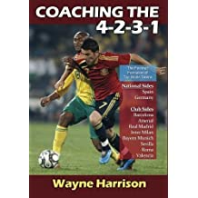 Coaching the 4-2-3-1 by Harrison, Wayne (2011) Paperback