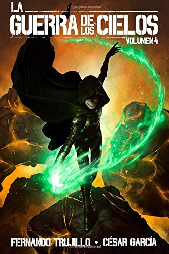 La Guerra de los Cielos. Volumen 4: Volume 4 by Fernando Trujillo (2014-07-15)