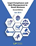 Legal Compliance and Risk Management in Small Business: Second Edition (English Edition)