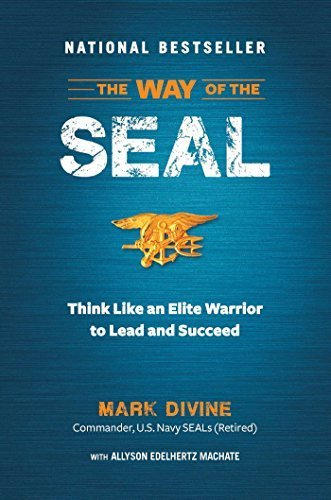 The Way of the SEAL: Think Like An Elite Warrior to Lead and Succeed by Mark Divine (2016-02-02)