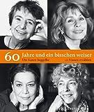 60 Jahre und ein bisschen weiser. 21 Frauen erzählen - Ute Karen Seggelke
