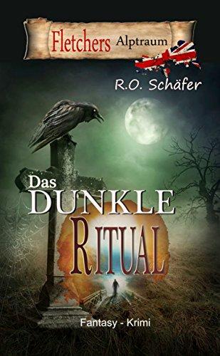 Buchseite und Rezensionen zu 'Das dunkle Ritual: Fletchers Alptraum' von R.O. Schäfer