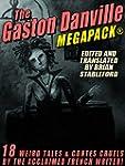 The Gaston Danville MEGAPACK�: Weird...