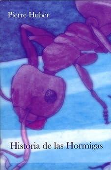 Historia de las hormigas de [Huber, Pierre]