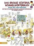 Das große Südtirol Wimmelwörterbuch - Spaß mit 1450 Wörtern in Deutsch – Italienisch – Englisch – Ladinisch – Grödnerisch