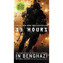 13 Hours: The Inside Account of What Really Happened In Benghazi (English Edition)