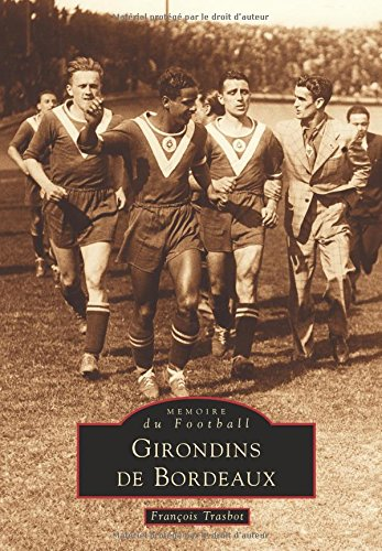 Girondins de Bordeaux par François Trasbot