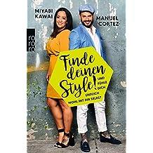 Finde deinen Style!: Und fühle dich endlich wohl mit dir selbst