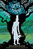 The Night Gardener by Jonathan Auxier (5-May-2015) Paperback
