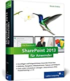 SharePoint 2013 für Anwender: Das Praxisbuch mit vielen sofort einsetzbaren Lösungen (Galileo Computing)