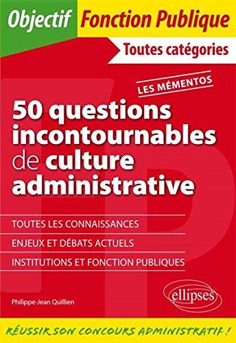 50 Questions Incontournables de Culture Administrative Les Mmentos Toutes Categories