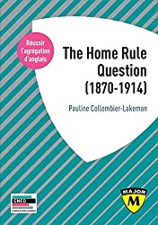 The Home Rule Question (1870-1914) (Major) (English Edition)