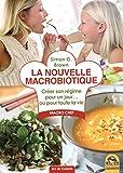 Telecharger Livres La nouvelle macrobiotique Creer son regime pour un jour ou pour toute la vie (PDF,EPUB,MOBI) gratuits en Francaise