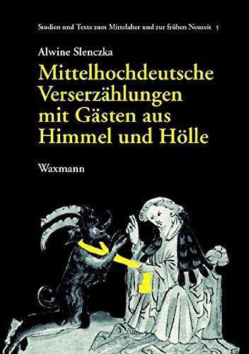 Mittelhochdeutsche Verserzählungen mit Gästen aus Himmel und Hölle (Studien und Texte zum Mittelalter und zur frühen Neuzeit)