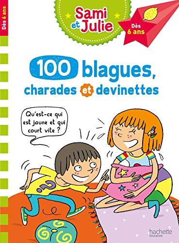 100 blagues, charades et devinettes de Sami et Julie par Sandra Lebrun