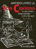 Antigo livro de São Cipriano, o gigante e verdadeiro Capa de Aço (Portuguese Edition)