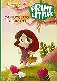 Scarica Libro Cappuccetto Distratto Ediz illustrata (PDF,EPUB,MOBI) Online Italiano Gratis