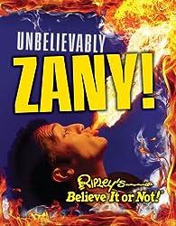 Ripley's Believe It Or Not: Unbelievably Zany (CURIO) by Ripley?de?ed????de??d????de??d??? Believe It or Not (2013-03-12)
