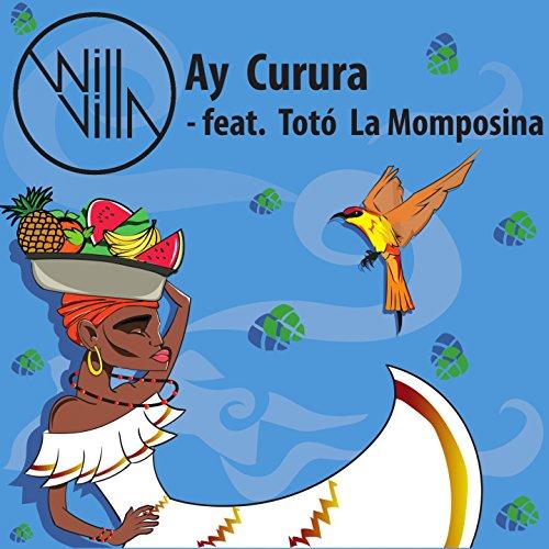 Ay Curura (feat. Totó La Momposina) [Video Edit]