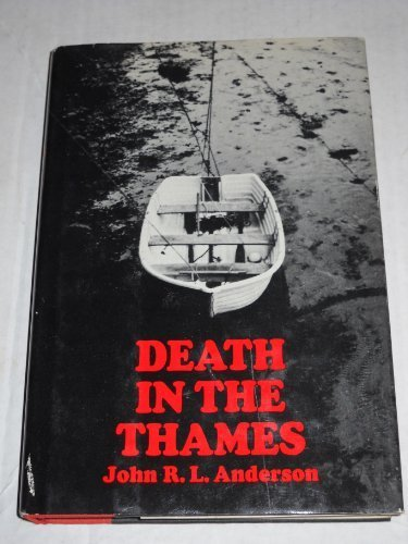 Death in the Thames by J. R. L Anderson (1975-08-02)