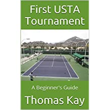 First USTA Tournament: A Beginner's Guide (English Edition)