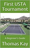 First USTA Tournament: A Beginner's Guide