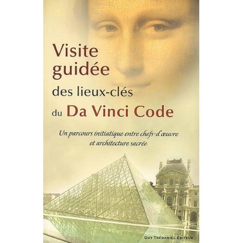 Visite guidée des lieux-clés du Da Vinci Code