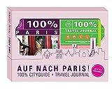 Auf nach Paris!: 100% Geschenkset inkl. 100% Cityguide und 100% Travel Journal