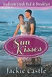 Sun Kisses (Madison Creek Bed & Breakfast Book 3)