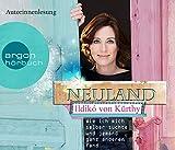 Neuland: Wie ich mich selber suchte und jemand ganz anderen fand (Hörbestseller)