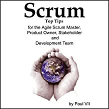 Scrum Top Tips, for the Agile Scrum Master, Product Owner, Stakeholder and Development Team