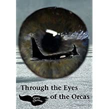 Through the Eyes of the Orcas by Doris Thomas (2010-04-08)