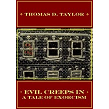 Evil Creeps In: A Tale of Exorcism (English Edition)