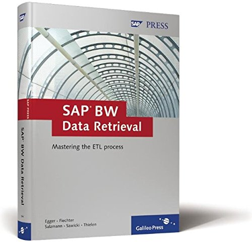 SAP BW Data Retrieval: Mastering the ETL process (SAP PRESS: englisch)