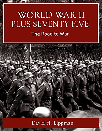 ebook: World War II Plus 75 -- The Road to War (World War II Plus 75 -- A Day-by-Day History Book 1) (B00RI49GQA)