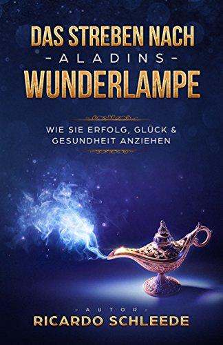 Gesetz der Anziehung-Das Streben nach Aladins Wunderlampe