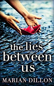 The Lies Between Us by [Dillon, Marian]