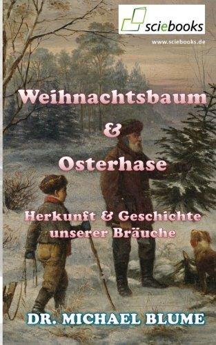 Weihnachtsbaum und Osterhase: Herkunft & Geschichte unserer Bräuche