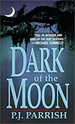 Dark Of The Moon by P. J. Parrish (2000-01-01)