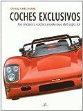 Coches Exclusivos: Los Mejores Coches Modernos del Siglo XX (Máquinas Civiles) (Tapa dura)