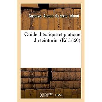 Guide théorique et pratique du teinturier