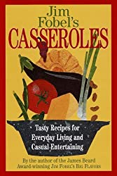 Jim Fobel's Casseroles: Tasty Recipes for Everyday Living and Casual Entertaining by Jim Fobel (1997-01-21)