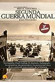 Image de Breve historia de la Segunda Guerra Mundial: Normandía, Pearl Harbor, El Alamein, Stalingrado...Los episodios, los personajes y los escenarios clave