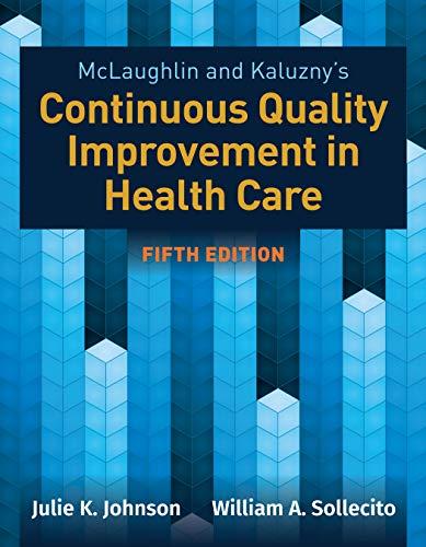 Mclaughlin & Kaluzny's Continuous Quality Improvement In Health Care por Julie K. Johnson epub