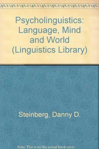 Psycholinguistics: Language, Mind and World (Longman Linguistics Library)
