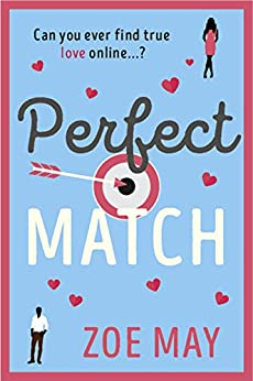 Perfect Match: A laugh-out-loud romantic comedy you won't want to miss! by [May, Zoe]