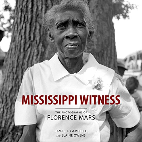 Mississippi Witness: The Photographs of Florence Mars (English Edition)