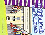 La Diplomacia Marca La Diferencia (Diplomacy Makes a Difference) (Spanish Version) (Primary Source Readers)