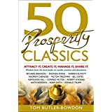 50 Prosperity Classics: Attract It, Create It, Manage It, Share It (English Edition)