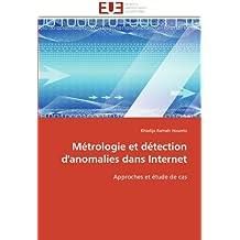 Métrologie et détection d'anomalies dans Internet: Approches et étude de cas (Omn.Univ.Europ.)